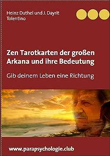 Zen Tarotkarten der großen Arkana und ihre Bedeutung: Gib deinem Leben eine Richtung (German Edition)