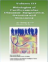 Etiologies of Cardiovascular Diseases: Epigenetics, Genetics and Genomics (English Edition)