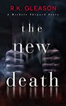 The New Death: A Michele Shepard Story (The True Death Series Book 3)