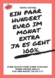 Ein paar hundert Euro im Monat extra! Ja es geht 100%.: OHNE INVESTITION! OHNE VERKAUF! KEINE FINANZ DEALS! (German Edition)