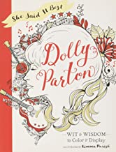 She Said It Best: Dolly Parton: Wit & Wisdom to Color & Display