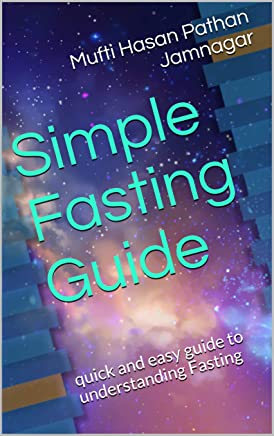 Simple Fasting Guide: quick and easy guide to understanding Fasting