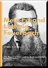 MEIN FREUND LUDWIG FEUERBACH - DER PHILOSOPH: DER MENSCH SCHUF GOTT NACH SEINEM BILDE.