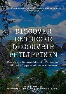 DISCOVER ENTDECKE DECOUVRIR PHILIPPINEN: Das ewige Sehnsuchtsziel - Philippinen Ehrliche Tipps & aktuelle Hinweise für euren Urlaub (German Edition)