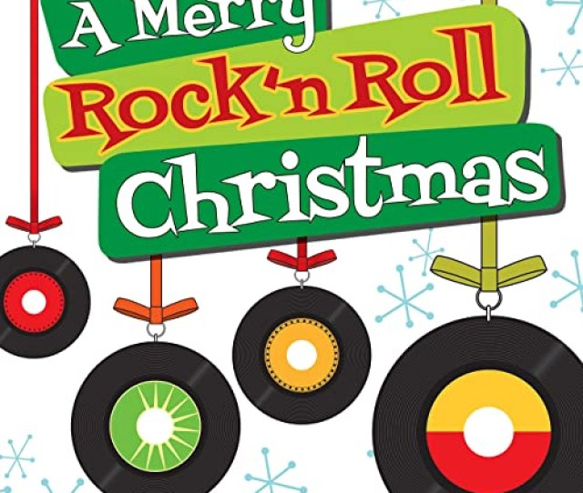 A Merry Rockn Roll Christmas By Various Artists On Amazon Music
