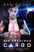 His Precious Cargo (The Heart Nebula Series Book 1)