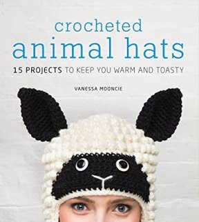 Crocheted Animal Hats: 15 Projects to Keep You Warm and Toasty (English Edition)