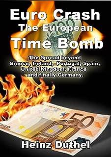 "The Euro Crash. European Time Bomb.: ""Beggar-thy's-neighbor"" (English Edition)"