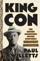 King Con: The Bizarre Adventures of the Jazz Age's Greatest Impostor