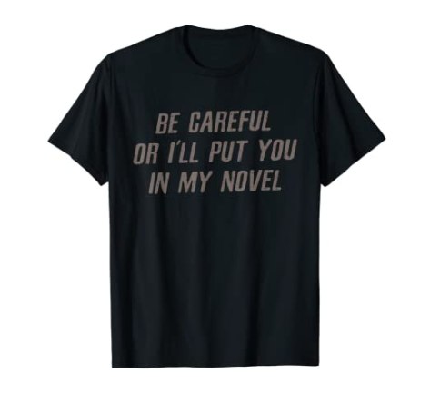 Image result for i'll put you in my next BOOK t-shirt