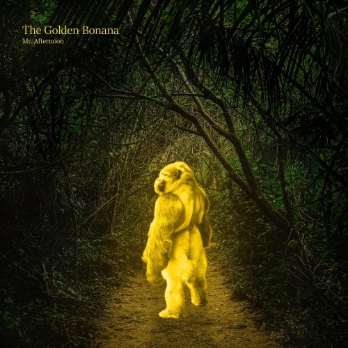 Mr. Afternoon - The Golden Bonana (2021) [FLAC] Download