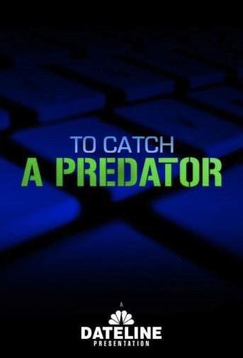 To Catch a Predator (TV Series 2004–2007) - IMDb