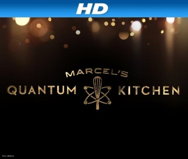 Marcels Quantum Kitchen Tv Series  Imdb