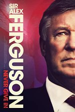 Free Download & streaming Sir Alex Ferguson: Never Give In Movies BluRay 480p 720p 1080p Subtitle Indonesia