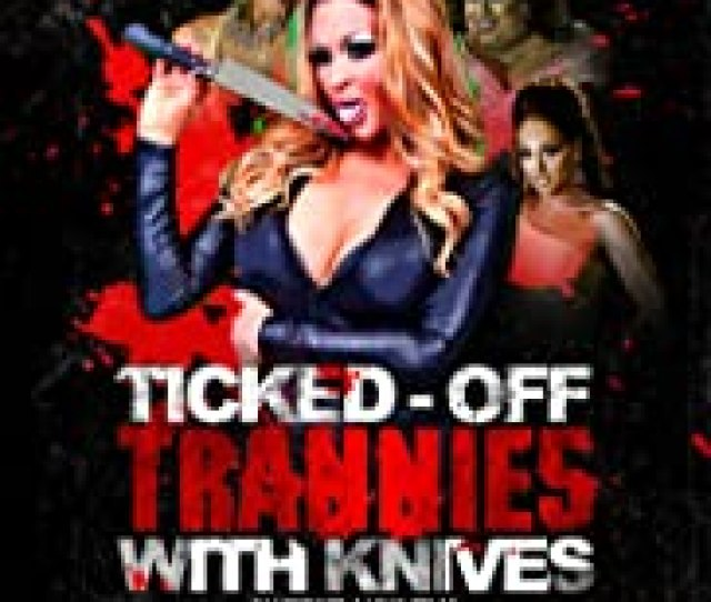 Ticked Off Trannies With Knives Poster