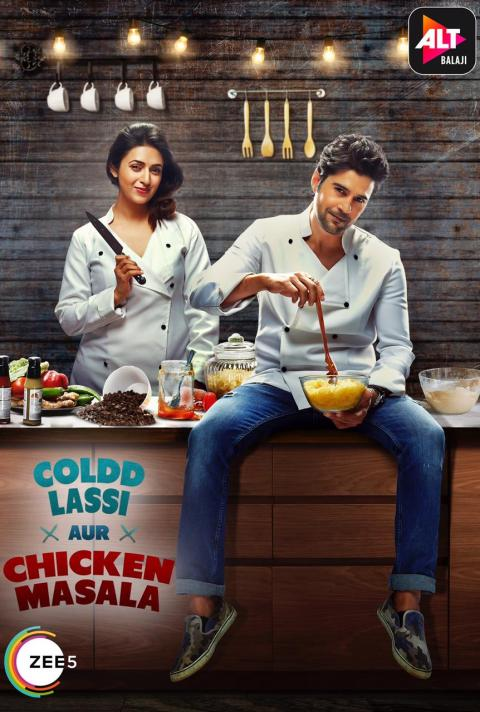 Coldd Lassi Aur Chicken Masala (2019) Season 1 Hindi Complete ZEE5 Web Series 480p | 720p
