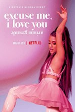 Free Download & streaming Ariana Grande: Excuse Me, I Love You Movies BluRay 480p 720p 1080p Subtitle Indonesia