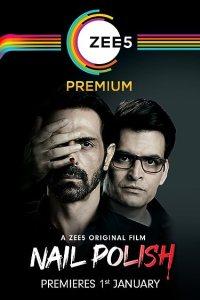 Nail Polish (2021) Hindi WEB-DL 1080p 720p & 480p x264 HD | Full Movie [ZEE5 Film]