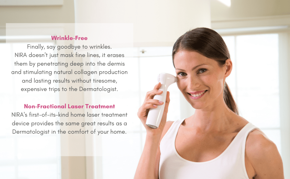 get wrinkle free skin with Nira's non fractional laser treatment at home