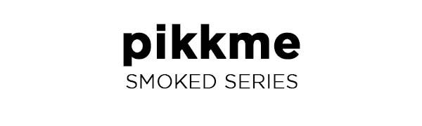 Pikkme Smoked Series
