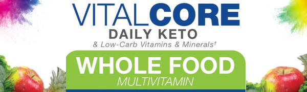 Vital Core Basic Daily Keto mutivitamins for ketgetic diet