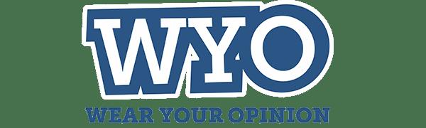 WYO wear your opinion