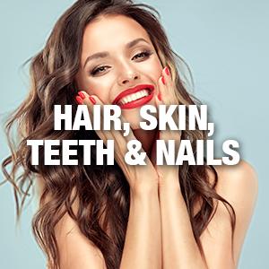 Hair, Skin, Teeth & Nails