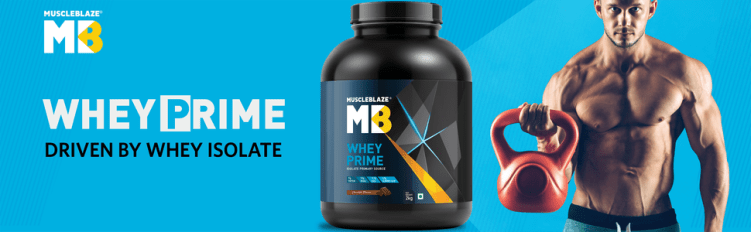 MuscleBlaze Whey Prime- Powered by Whey Isolate to fuel your muscle gains