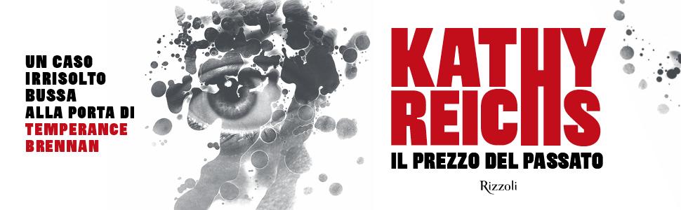 Kathy Reichs, novità Reichs, libri di Kathy Reichs, libri Reichs, Rizzoli, libri da leggere, novità