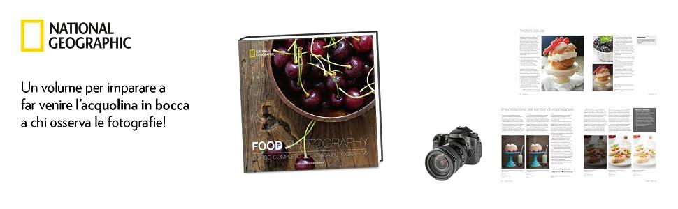 fotografia digitale, food photography, national geographic, fotocamera, corso di fotografia
