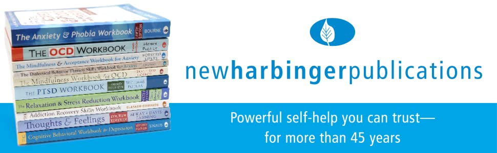 New Harbinger Publications: Powerful self-help you can trust, for more than 45 years