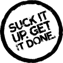 suck it up get it done