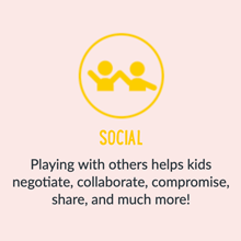 Social playing with others helps kids negotiate, collaborate, compromise, share, and much more