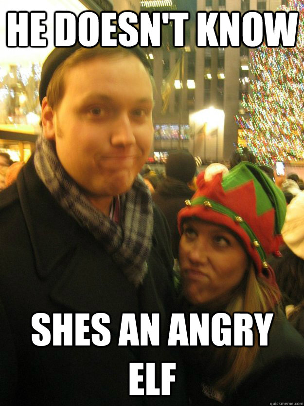 Angry Elf Meme : angry, Doesn't, Angry, Quickmeme