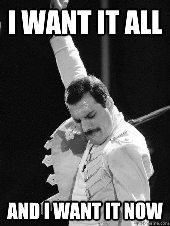 I Want It Meme : Freddie, Mercury, Quickmeme