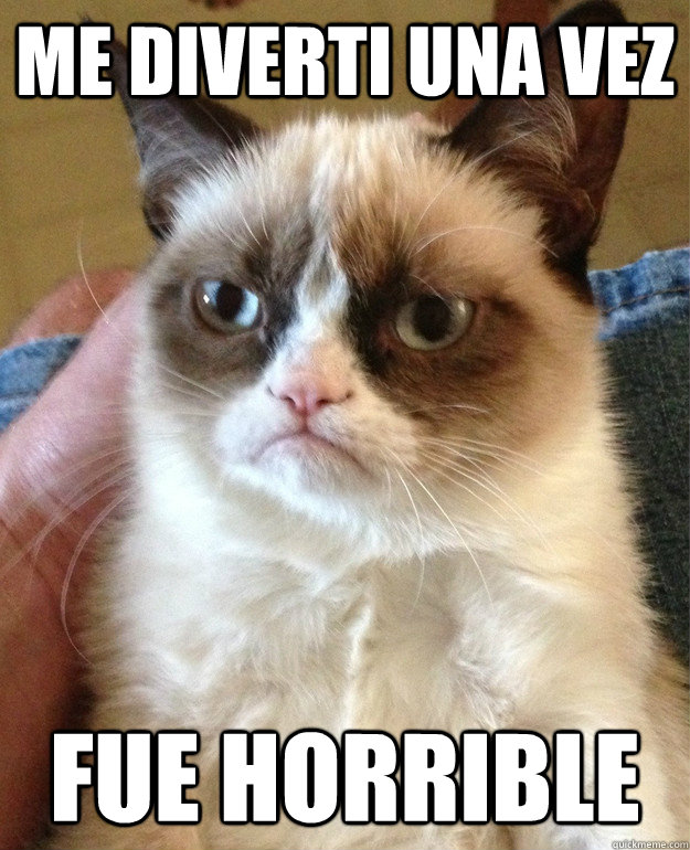 Fue Horrible Meme : horrible, Diverti, Horrible, Grumpy, Quickmeme