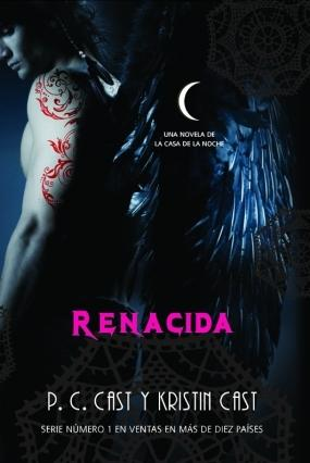 Renacida (La casa de la noche VIII) P. C. Cast, Kristin Cast