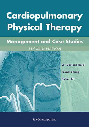 Cardiopulmonary Physical Therapy Management and Case Studies Second Edition