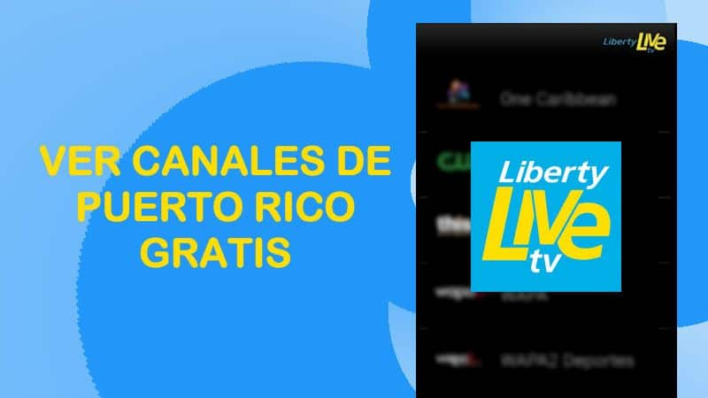 ver canales tv puerto rico gratis liberty tv apk android iphone pc