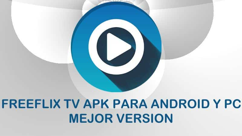 descargar freeflix tv apk android pc iphone ios descargar instalar