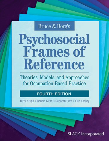 Bruce  Borgs Psychosocial Frames of Reference Theories Models and Approaches for Occupation