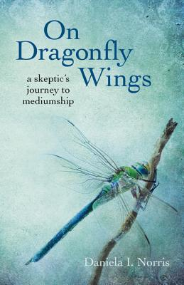 Author Interview Daniela Norris On Dragonfly Wings