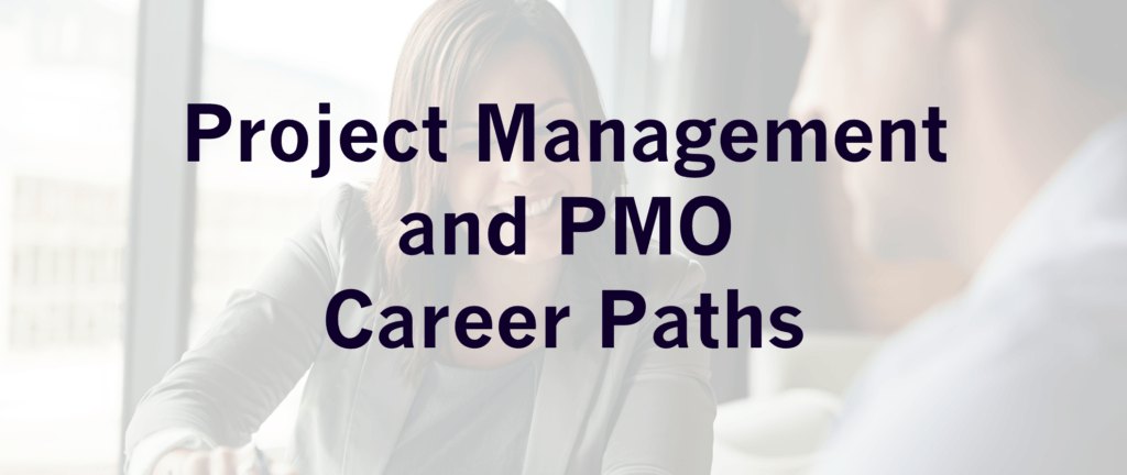 Project Management and PMO Career Paths Project Management