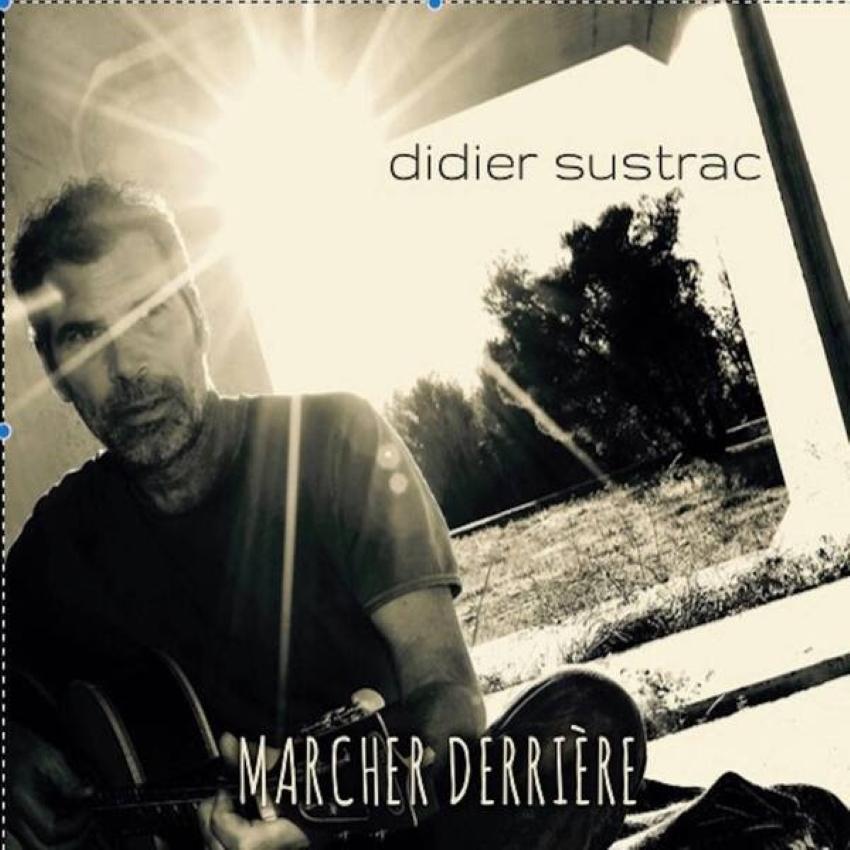 """pochette de l'album """"Marcher Derrière"""" de Didier Sustrac"""