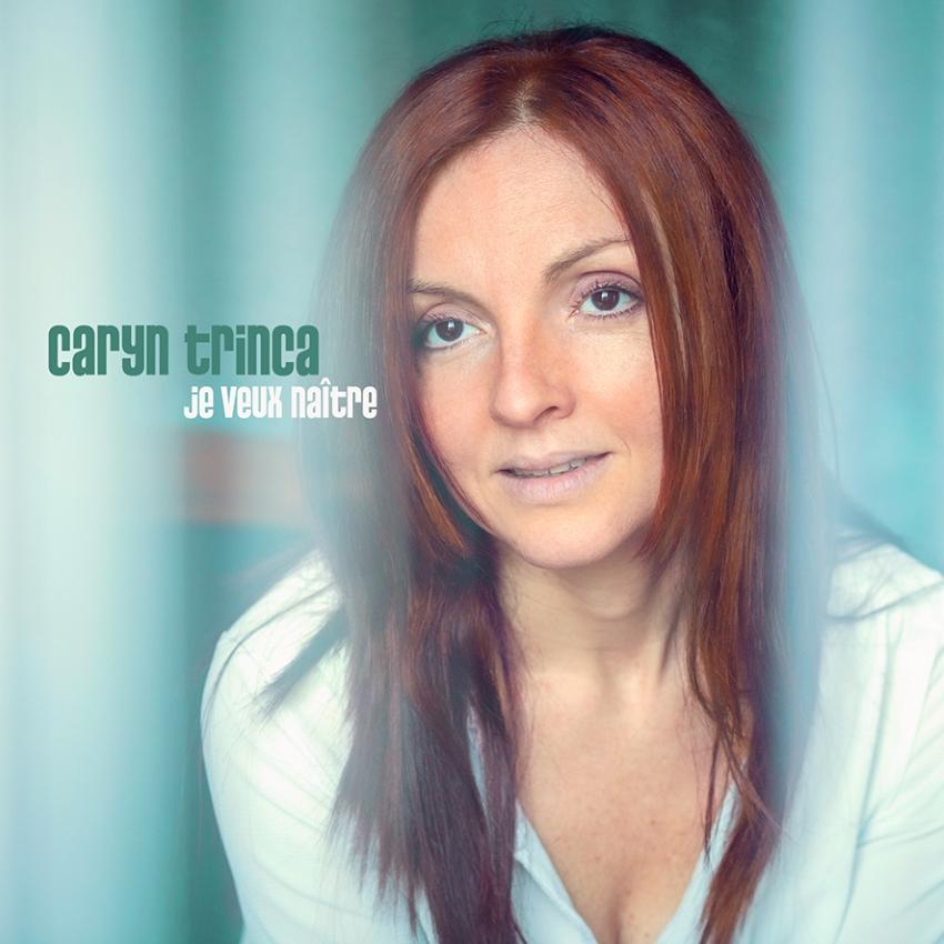 pochette du single Je veux naître de Caryn Trinca