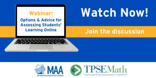 Webinar: Options and Advice for Assessing Students' Learning Online Watch Now! Join the Discussion