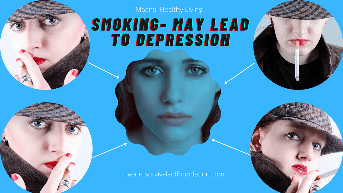 Smoking- May lead to Depression.