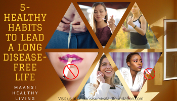 5- healthy habits to lead a long disease free life