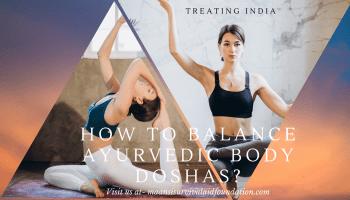 How to balance Ayurvedic body Doshas?