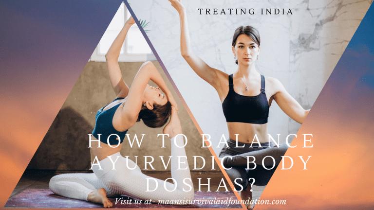 How to balance Ayurvedic Body Dosha?
